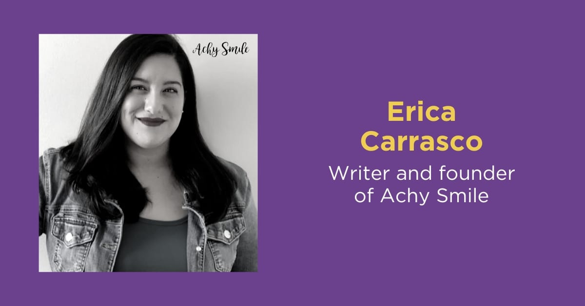 Achy Smile with Erica Carrasco